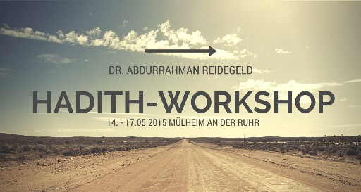 Hadith-Workshop (Mai 2015 - Dr. Reidegeld)